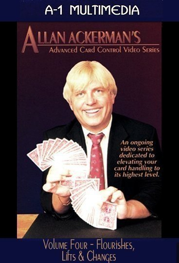 Allan Ackerman Card Control Volume 4 Flourishes, Lifts & Changes DVD