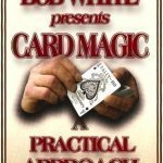 Bob White Card Magic A Practical Approach
